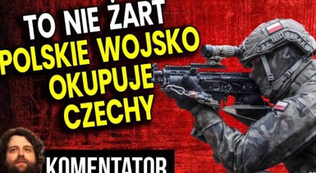 To Nie Żart: Wojsko Polskie Okupuje Fragment Czech. A Jeśli Zajmą Twój Dom?