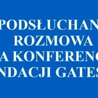 ANONIMUS: WAŻNA I USUWANA KONFERENCJA CHIŃSKIEGO ODDZIAŁU FUNDACJI BILLA GATES, MUSISZ TEGO WYSŁUCHAĆ !!!  {Autor Gabi}