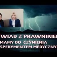 PILNE!! WAŻNE VIDEO !! Wywiad z prawnikiem: czy mamy do czynienia z eksperymentem medycznym?