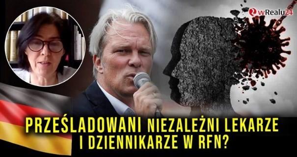 Prześladowani niezależni lekarze i dziennikarze w RFN Czeka nas dyktatura Agnieszka Wolska