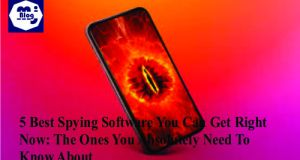 5 Best Spying Software You Can Get Right Now: The Ones You Absolutely Need To Know About