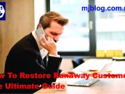How To Win Back Your Runaway Customers: The Ultimate Guide For Failing Businesses