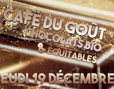 Café des Lumières – jeudi 19 décembre 2019 – «Chocolats Bio et Equitables»