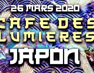 Café des Lumières – jeudi 26 mars 2020 – «Le Japon»