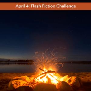 April 4: Flash Fiction Challenge