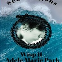 Book Review: Wisp II Sea Dragons by Adele Marie Park #Dark #Fantasy