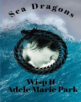 Book Review: Wisp II Sea Dragons by Adele Marie Park #Dark #Fantasy