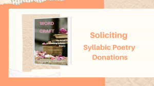 Soliciting Syllabic Poetry Donations Part Two