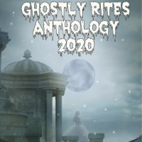Ghostly Rites Anthology 2020 - Plaisted Publishing House #anthology #halloween #ghostly