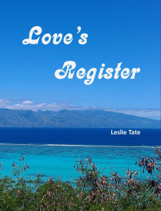 The Making of A Novel: Love's Register by Leslie Tate #romantic #love #climatechange