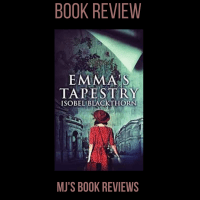 Book Review: Emma's Tapestry @IBlackthorn #historical #fiction #NextChapterPub