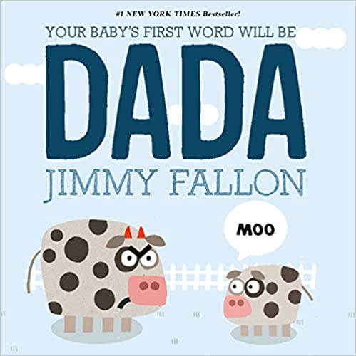 Your Baby's First Word Will Be Dada book