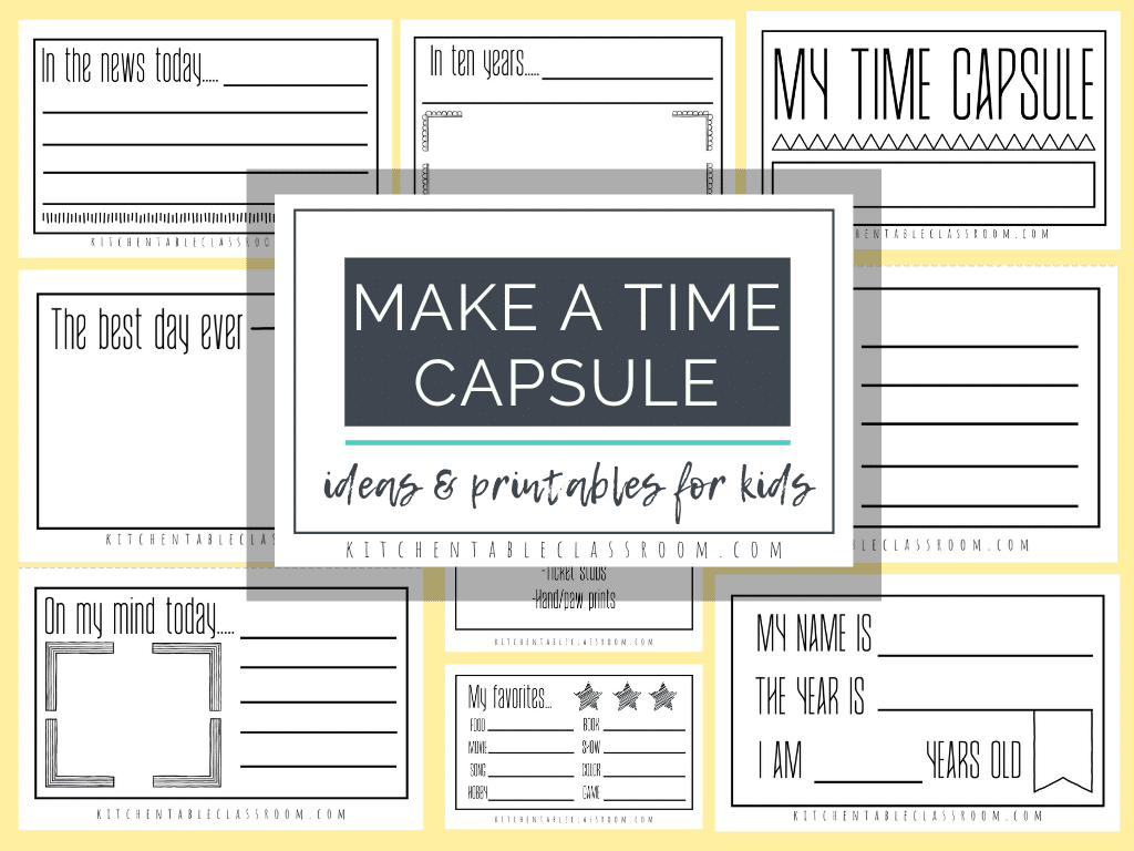 Make A Time Capsule Ideas And Printables