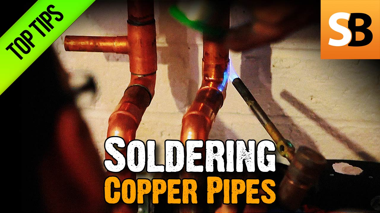 How To Solder Copper Pipework Without Leaks Skill Builder