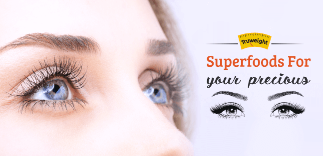 Super foods for your precious eyes