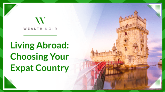 Living Abroad - Choosing Your Expat Country