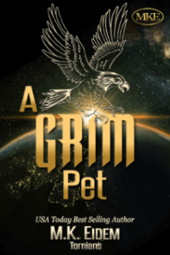 A Grim Pet - Book 6 of the Tornians Series by MK Eidem