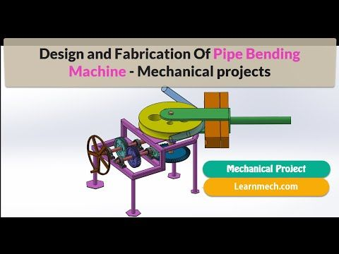 Design and Fabrication Of Pipe Bending Machine - Mechanical Project - YouTube