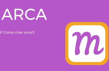 MARCA – O QUE É? COMO CRIAR UMA?