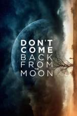Don't Come Back from the Moon (2017) WEBRip 480p & 720p HD Movie Download