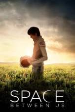 The Space Between Us (2017) BluRay 480p & 720p HD Movie Download