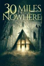 30 Miles from Nowhere (2018) WEBRip 480p & 720p HD Movie Download