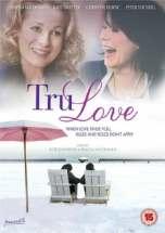 Tru Love (2013) DVDRip 480p & 720p Movie Download Watch Online
