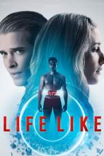 Life Like (2019) WEB-DL 480p & 720p Free HD Movie Download