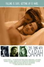 This Thing with Sarah (2013) WEBRip 480p & 720p HD Movie Download