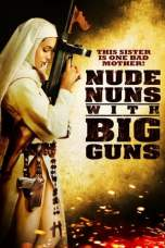 Nude Nuns with Big Guns (2010) BluRay 480p & 720p Movie Download