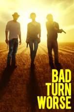 Bad Turn Worse (2013) BluRay 480p & 720p Free HD Movie Download