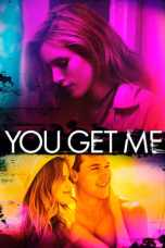 You Get Me (2017) WEBRip 480p & 720p Free HD Movie Download