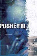 Pusher III (2005) BluRay 480p & 720p Free HD Movie Download