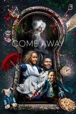 Come Away (2020) WEBRip 480p | 720p | 1080p Movie Download