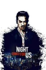 The Night Comes for Us (2018) WEB-DL 480p & 720p Movie Download