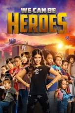 We Can Be Heroes (2020) WEB-DL 480p, 720p & 1080p Movie Download