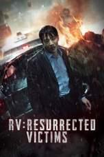 RV: Resurrected Victims (2017) BluRay 480p, 720p & 1080p Movie Download