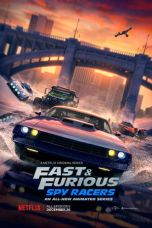 Fast & Furious: Spy Racers Season 1-2 WEB-DL x264 720p Full HD Movie Download