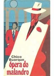 Resultado de imagem para Ópera do malandro, Chico Buarque livro