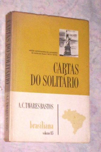 Cartas Do Solitário A. C. Tavares Bastos