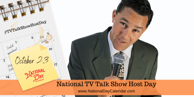 NATIONAL TV TALK SHOW HOST DAY - October 23 - National Day Calendar