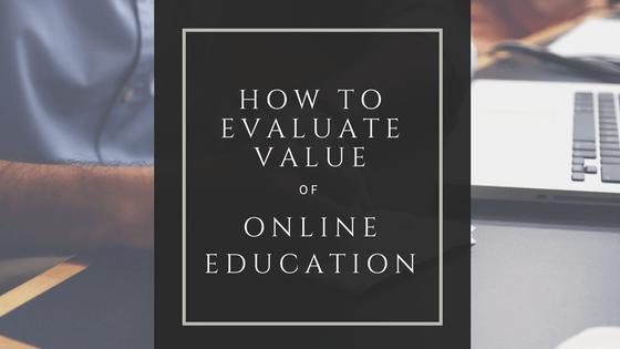 how to evaluate value of online education