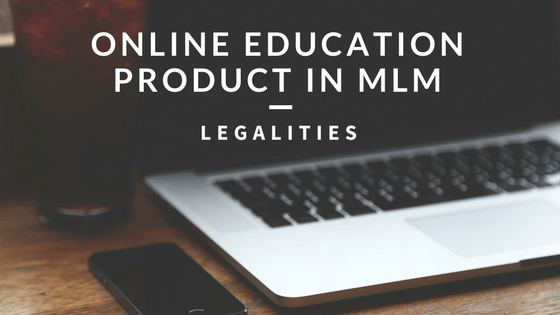 Online Education product in MLM Legalities
