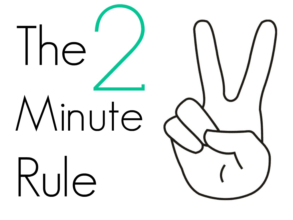 How To Stop Procrastinating By Using The 2 Minute Rule