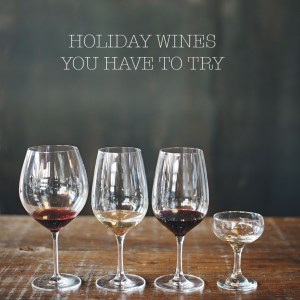 five holiday wines you have to try by M Loves M