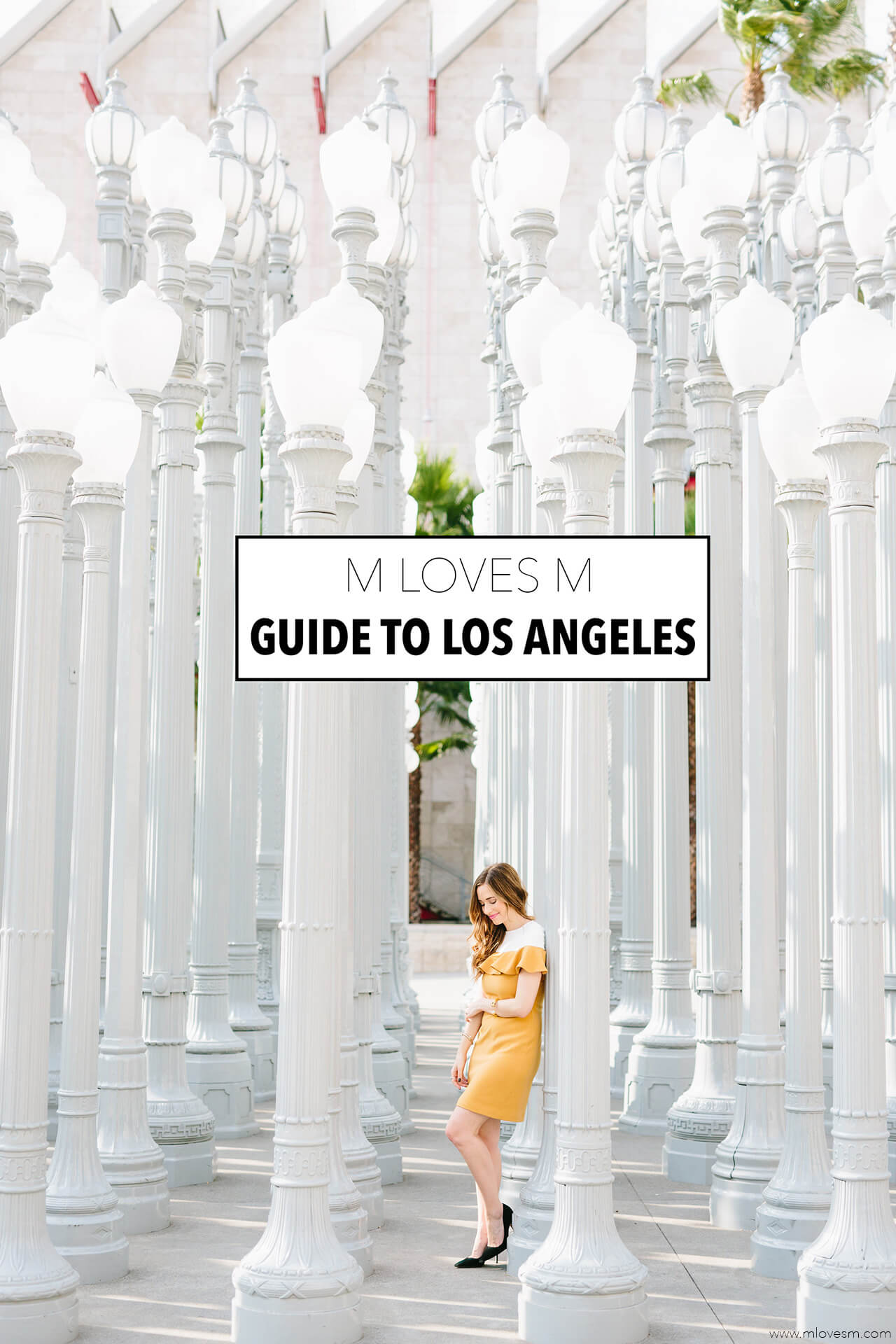 The M Loves M Guide to Los Angeles- restaurants to visit and things to do in the City of Angels - M Loves M @marmar
