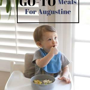 sharing our go-to meals for Augustine - M Loves M @marmar