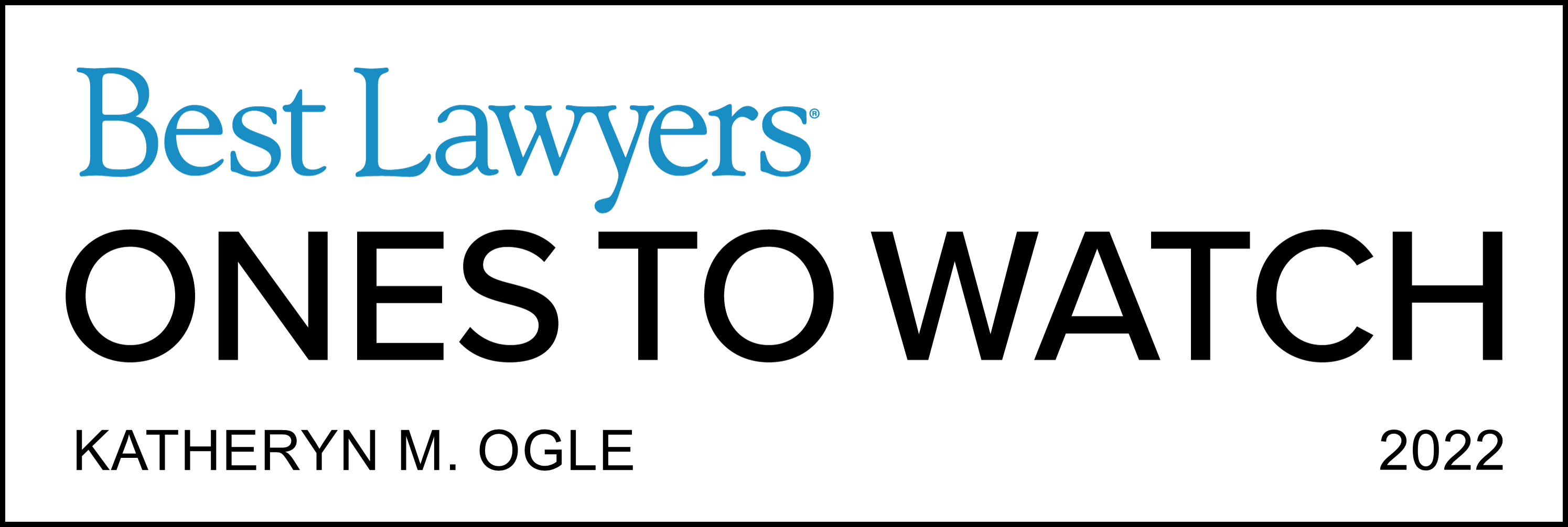 MLT's Attorney Katheryn Ogle was selected by bestlawyer.com for 2022 Ones To Watch in DUI/DWI Defense and Family Law.