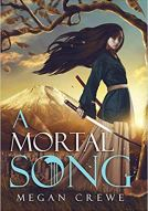A Mortal Song by Megan Crewe