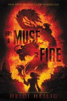 For a Muse of Fire by Heidi Heilig